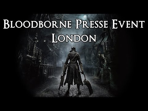 Bloodborne Presse Event London