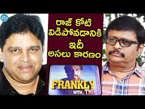 Koti Reveals The Reason Behind His Break Up With Raj || Frankly With TNR