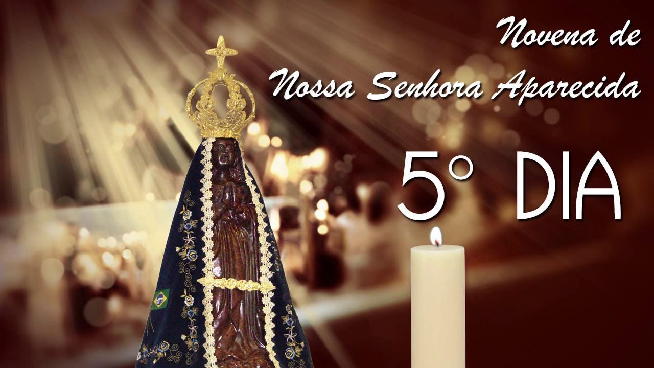 Novena De Nossa Senhora Aparecida: Quinto Dia Da Novena De Nossa Senhora Aparecida