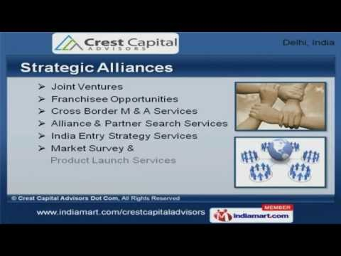Investment Banking & Strategic Alliances by Crest Capital Advisors Dot Com, New Delhi