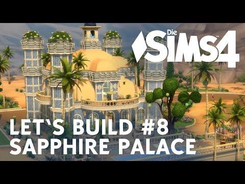 Die Sims 4 Let's Build #8 Sapphire Palace (2/2)
