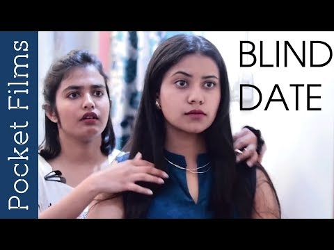 Hindi Short Film - Blind Date | Girl Meeting Her Admirer For The First Time
