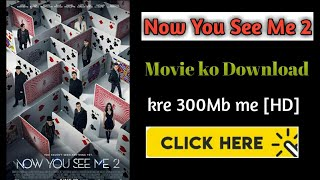 "How to download ""NOW YOU SEE ME 2"" in Hindi & English [300Mb] 