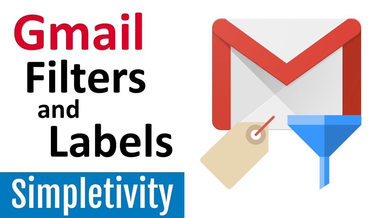 how to use gmail filters and labels 2018 tutorial youtube