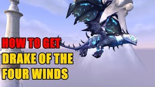 How to get Reins of the Drake of the Four Winds - Patch 8.3 Uldum Mount Guide