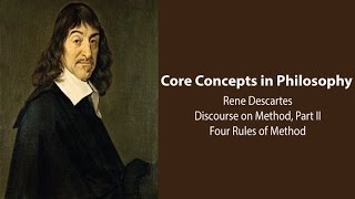 Philosophy Core Concepts:  Descartes
