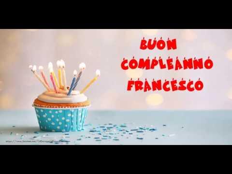 Buon Compleanno Francesco!   YouTube