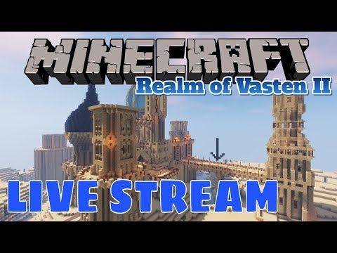 THANK YOU AND WELCOME TO VASTEN!  Vanilla Minecraft  Realm of Vasten II:  STREAM 111618
