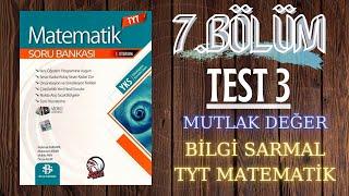Bilgi Sarmal 2021 TYT Matematik Çözümleri  7. Bölüm  Test 3  Mutlak Değer