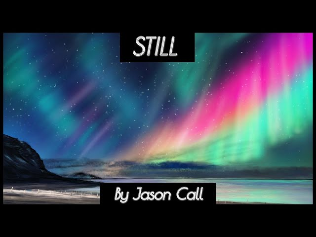 Jason Call - Still (ART MUSIC VIDEO)