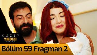 Kuzey Yıldızı İlk Aşk 59. Bölüm 2. Fragman