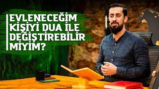 Evleneceğim Kişiyi Dua ile Değiştirebilir miyim? -Saika & Şaika |  Mehmet Yıldız