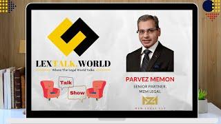 LexTalk World Talk Show with Parvez Memon, Senior Partner at MZM Legal