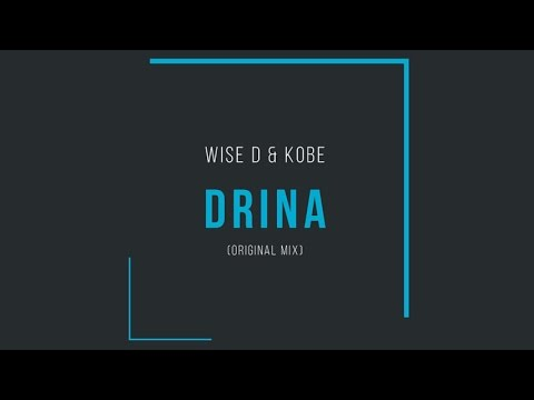Wise D & Kobe - Drina (Original Mix)