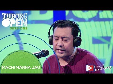 Machi Marna Jau by Bidhan Shrestha   Tuborg Open Sessions