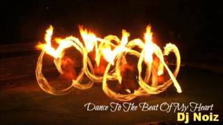 Dj Noiz - Dance To The Beat Of My Heart