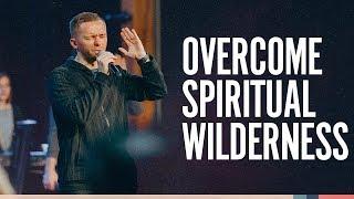 10 Ways to Overcome Spiritual Wilderness?