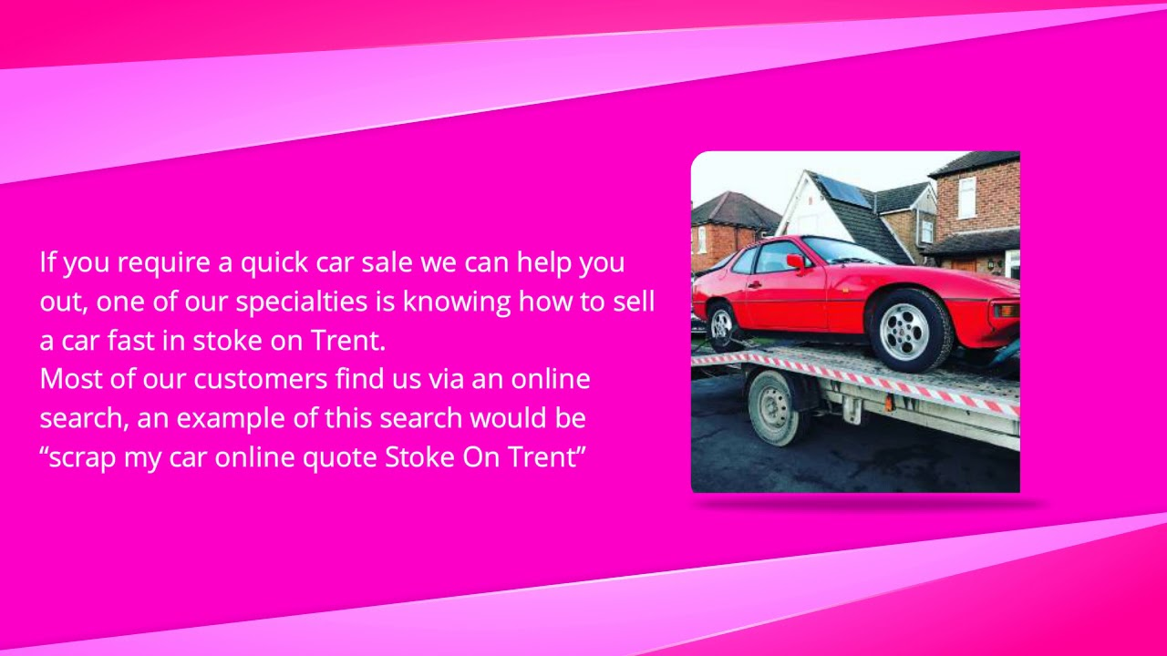 Cash For Cars Online Quote Get A Free Scrap Car Quote In Stoke On Trent  Youtube