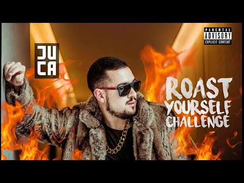ROAST YOURSELF CHALLENGE | JUCA