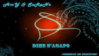AmY & SeReNo - Dime Sagapo ( Prod. by UnderVibe ) YouTube Videos