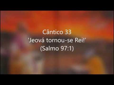 Cântico 33  'Jeová Tornou-se Rei!'