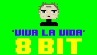 Viva La Vida (8 Bit Remix Cover Version) [Tribute to Coldplay] - 8 Bit Universe