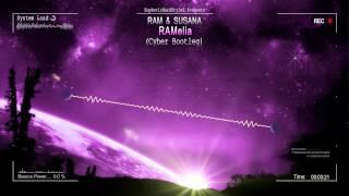RAM & Susana - RAMelia (Cyber Bootleg) [HQ Free]