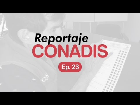 Reportaje Conadis | Ep. 23