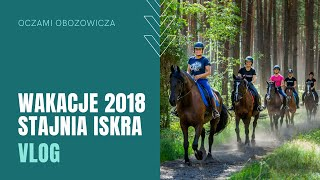 Wakacje w Stajni Iskra 2018 [official video]