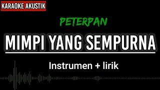 PETERPAN - MIMPI YANG SEMPURNA (Karaoke akustik)