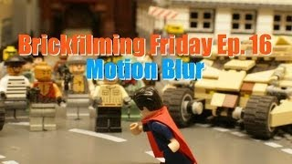 Motion Blur - Brickfilming Friday Ep. 16