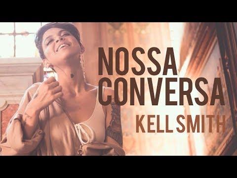 Kell Smith - Nossa Conversa (Videoclipe Oficial)