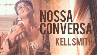 Baixar Kell Smith - Nossa Conversa (Videoclipe Oficial)