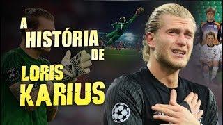 Conheça toda a HISTÓRIA do goleiro LORIS KARIUS