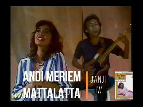Andi Meriem Mattalatta - Janji (1984)