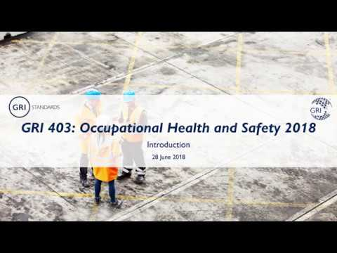 Introducing GRI 403: Occupational Health and Safety 2018