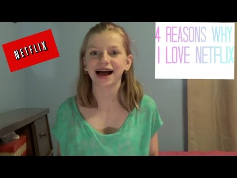 4 Reasons Why I Love Netflix  OMMyGoshTV