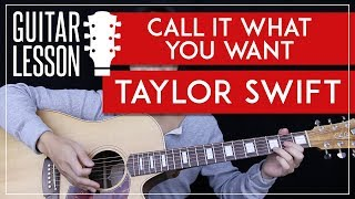 Call It What You Want Guitar Tutorial - Taylor Swift Guitar Lesson 🎸  |No Capo Chords + Cover|