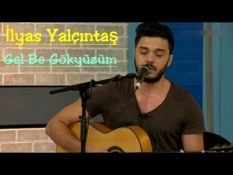 İlyas Yalçıntaş - Gel Be Gökyüzüm (Canlı Performans)