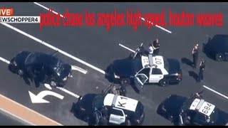police chase los angeles high speed, houton weaves