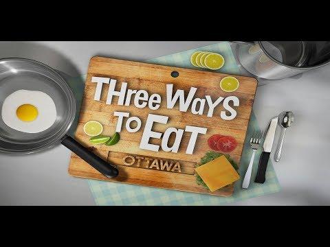 Three Ways to Eat: Ottawa  Episode 6 TACOS