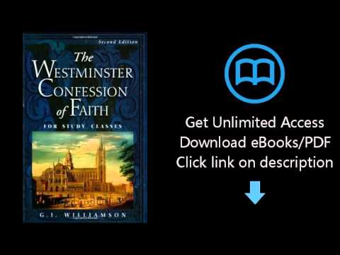 Download The Westminster Confession of Faith: For Study Classes PDF