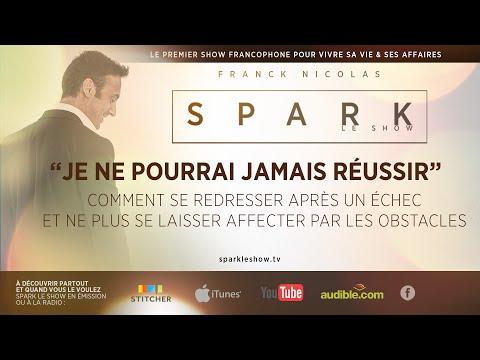 Comment se relever de ses échecs SPARK LE SHOW par Franck Nicolas