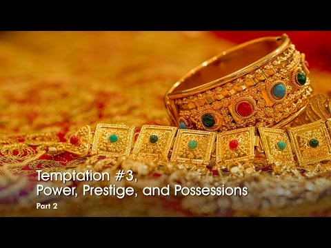"""Temptation #3: Power, Prestige & Possessions, Part 2"" by Pastor Fred Dana"