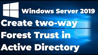 create Two-Way Forest Trust in Active Directory Forest  Windows Server 2019