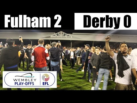 Fulham 2 Derby County 0 (Agg 2-1) | A Very Special Night!!! | Fulham Football Club