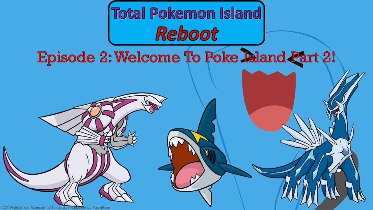 Total Pokemon Island Episode 2 Welcome To Poke Island Part 2