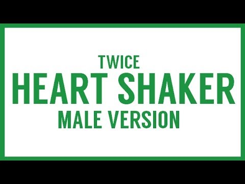 [MALE VERSION] TWICE - Heart Shaker