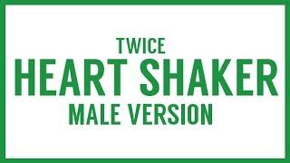 [MALE VERSION] TWICE - Heart Shaker