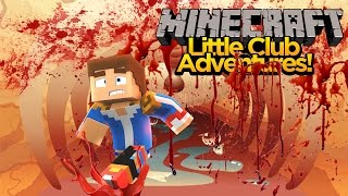 Minecraft Little club Adventures - Little Donny IS DEAD???